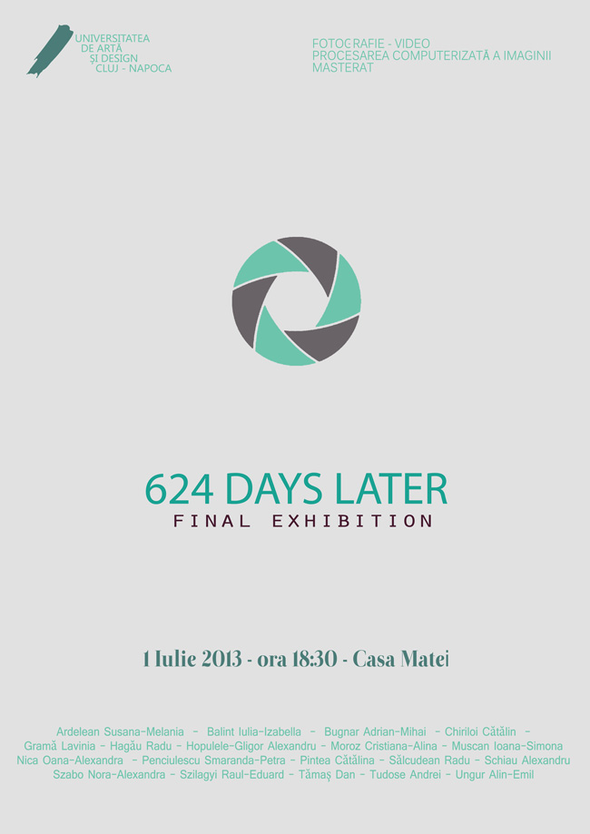 624 DAYS LATER @ Casa Matei, Cluj-Napoca