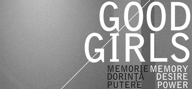 GOOD GIRLS | memorie, dorință, putere @ MNAC, București