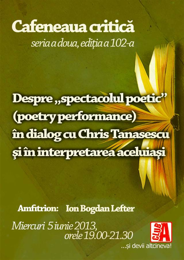 """Despre """"spectacolul poetic"""" (poetry performance) @ Cafeneaua Critică"""