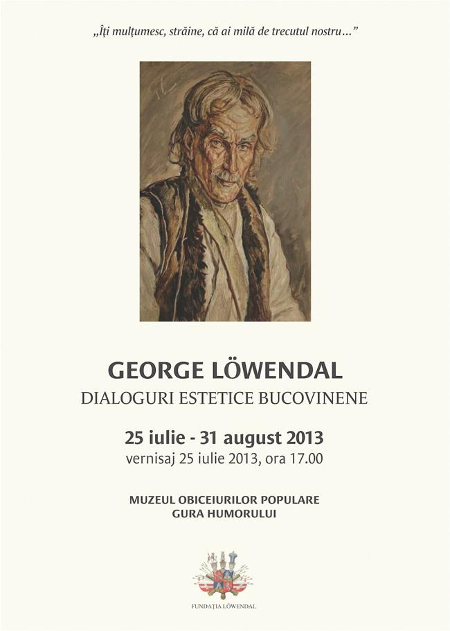 """George Löwendal """"Dialoguri estetice bucovinene"""" @ Muzeul Obiceiurilor Populare din Gura Humorului"""