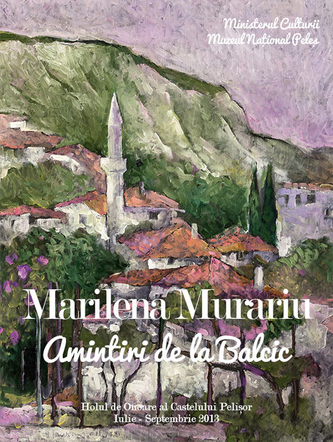 "Marilena Murariu, ""Amintiri de la Balcic"" @ Muzul Național Peleş, Sinaia"
