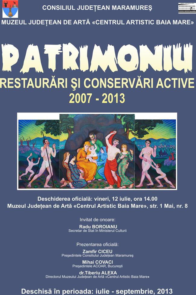 """""""PATRIMONIU – restaurări şi conservări active 2007-2013"""" @ Muzeul Judeţean de Artă «Centrul Artistic Baia Mare»"""