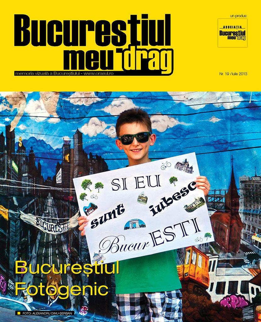 """Numărul 7/2013 al Revistei """"Bucureștiul meu drag"""" vă așteaptă să-l răsfoiți"""