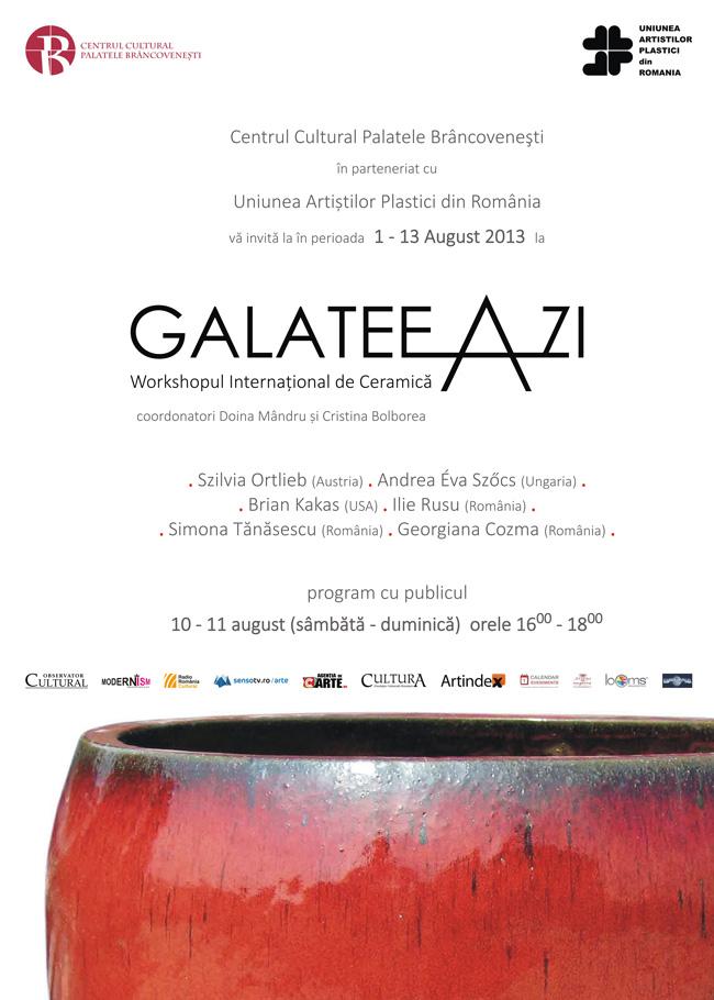 Workshop Internaţional de Ceramică 2013 – Galateea Azi @ Centrul Cultural Palatele Brâncoveneşti, Mogoşoaia