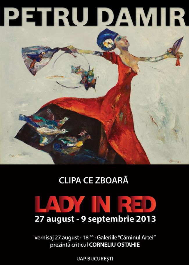"""Petru Damir """"Clipa ce zboară, Lady in Red"""" @ Galeria Căminul Artei din București"""