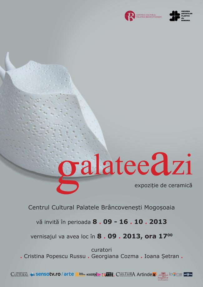 GALATEEA AZI @ Centrul Cultural Palatele, Brâncoveneşti, Mogoşoaia