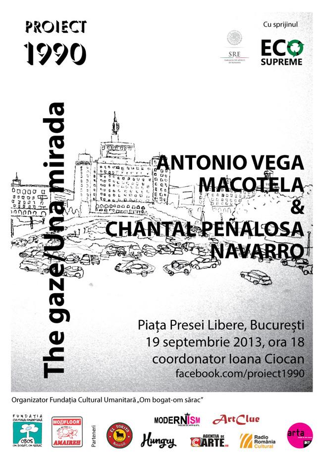 José Antonio Vega Macotela și Chantal Peñalosa Navarro @ Proiect 1990, Piaţa Presei Libere, București