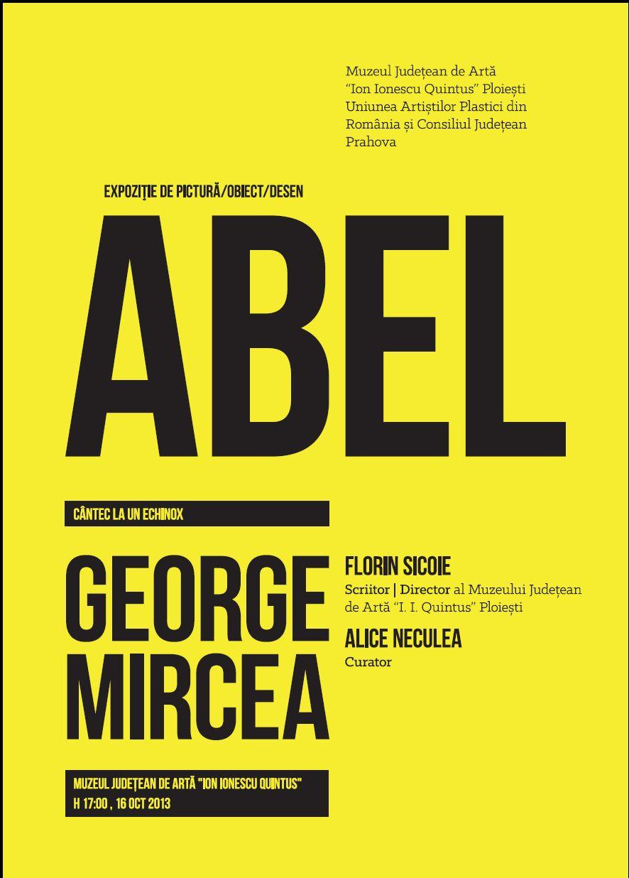 """""""ABEL"""" Expoziție de pictură/obiect/desen, GEORGE MIRCEA @ Muzeul Județean de Artă """"Ion Ionescu Quintus"""" Ploiești"""