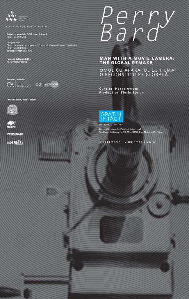 """Perry Bard, """"Omul cu aparatul de filmat: O reconstituire globală"""" @ Spațiu Intact, Fabrica de pensule, Cluj-Napoca"""