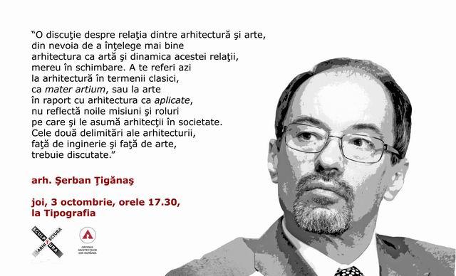 arhitecură şi arte – conferinţă arh. Şerban Ţigănaş