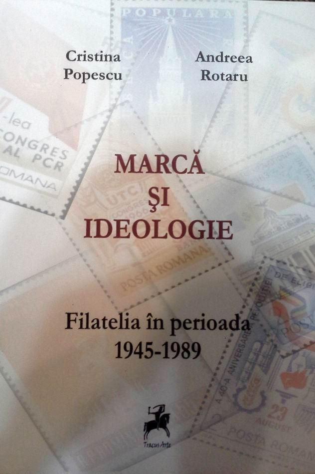 Marcă şi ideologie – Filatelia în perioada 1945 – 1989