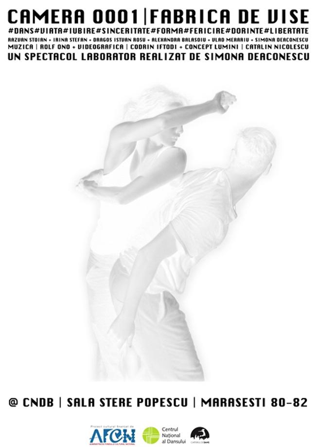 CAMERA 0001|FABRICA DE VISE – premiera spectacolului creat Simona Deaconescu @ Centrul Național al Dansului București