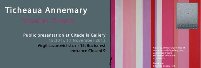 """Annemary Ticheaua, """"Linii verticale – Tăcerea"""" @ Citadella Gallery, Bucureşti"""