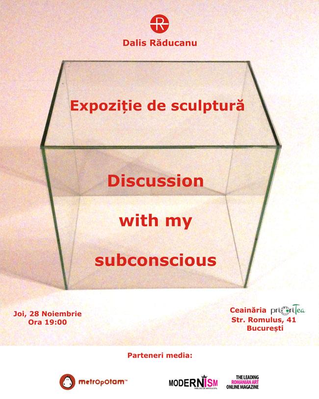 """Dalis Răducanu """"Discussion with my subconscious"""" la ceainăria PrioriTea, București"""