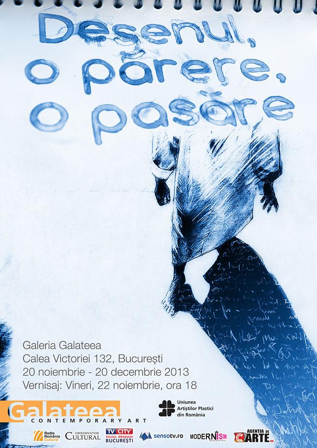 """""""Desenul, o părere, o pasăre"""" @ Galeria Galateea, București"""