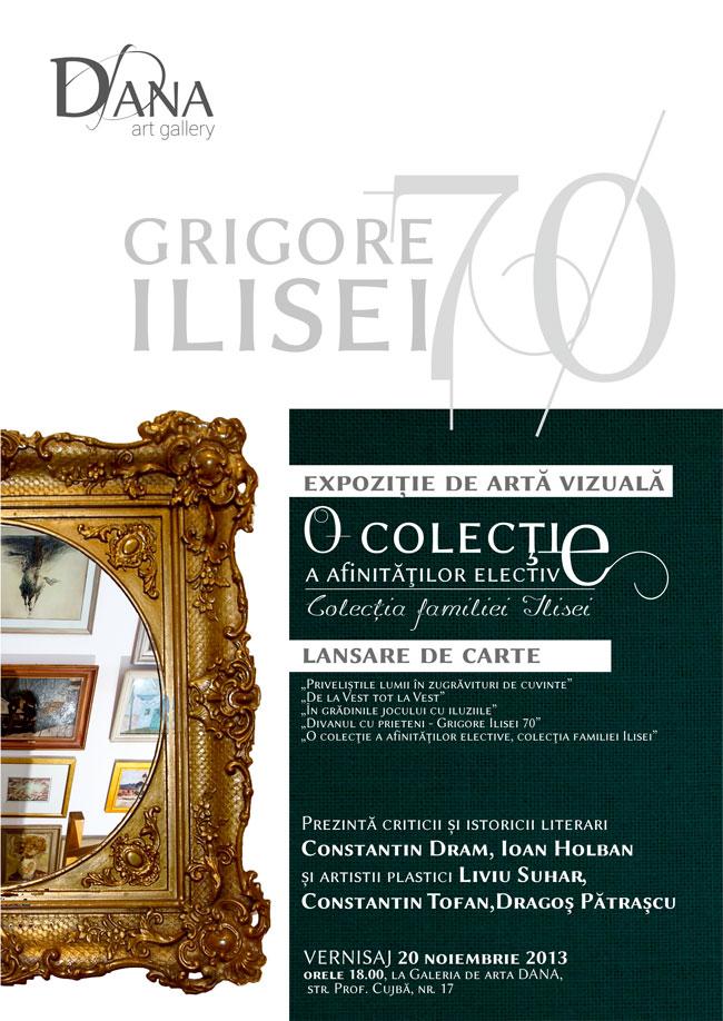 GRIGORE ILISEI 70 – expoziție de artă și lansare de carte la Galeria de artă DANA, Iași