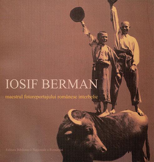 Iosif Berman, maestrul fotoreportajului românesc interbelic @ Biblioteca Națională a României