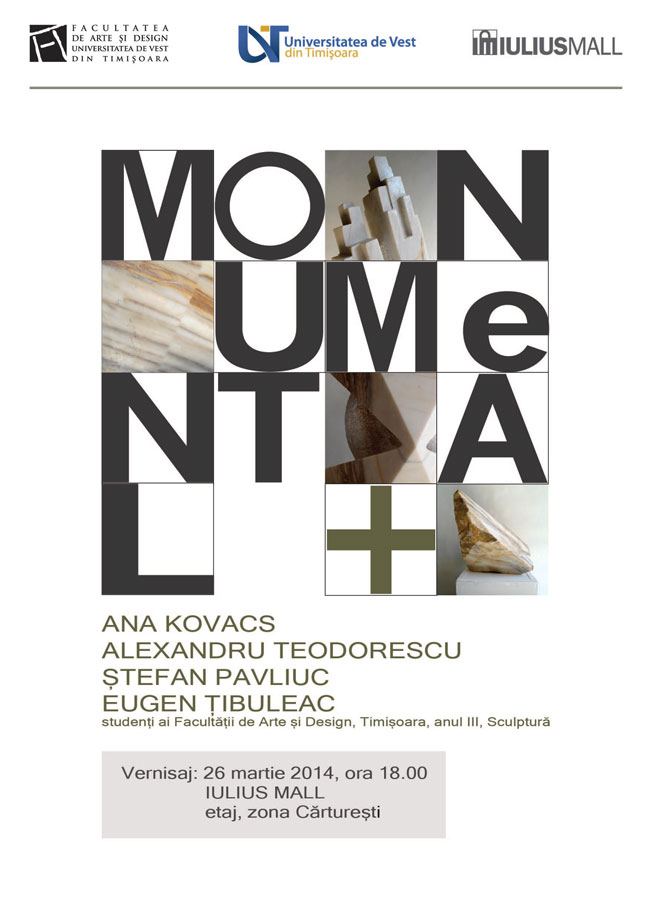 """""""MONUMENTAL +"""" studenți ai Facultații de Arte și Design din Timișoara, Sculptură @ Iulius Mall Timișoara"""