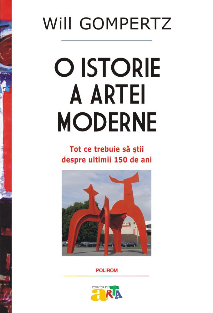 O lecţie de istorie a artei moderne de la Will Gompertz. Tot ce trebuie să ştiţi despre ultimii 150 de ani @ Editura Polirom