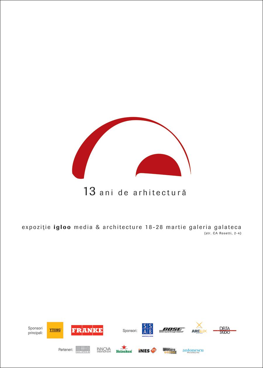 Igloo – 13 ani de arhitectură