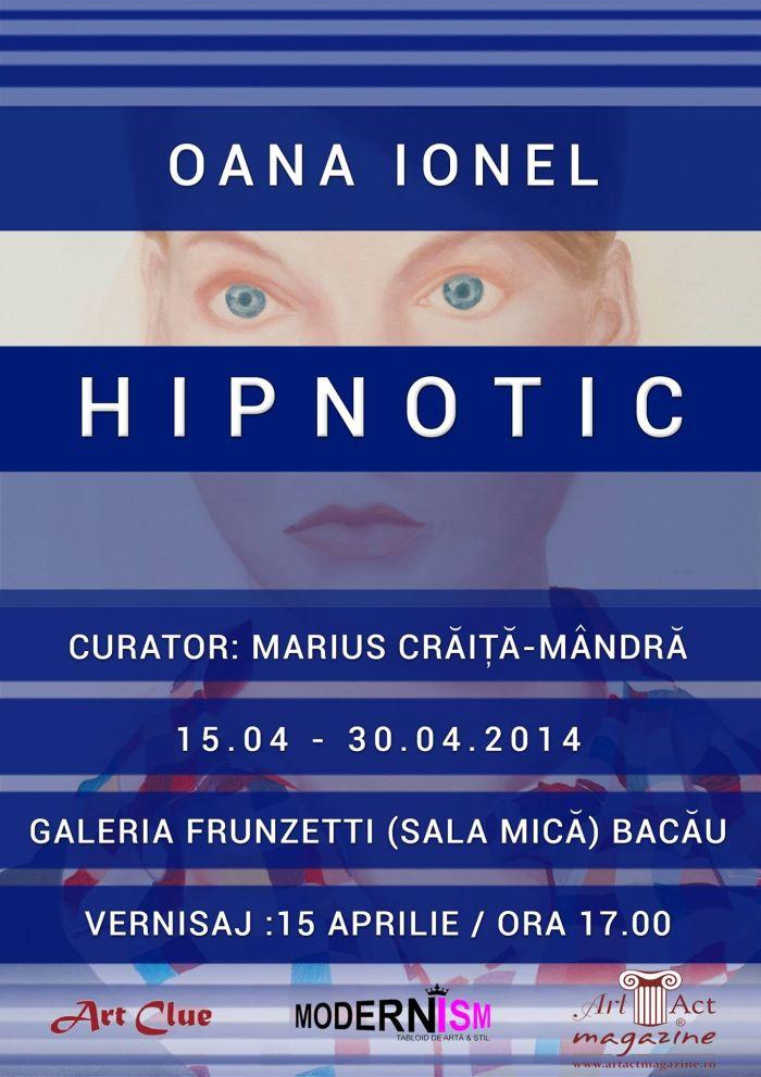 """Oana Ionel """"Hipnotic"""" @ Galeria Frunzetti, Bacău"""