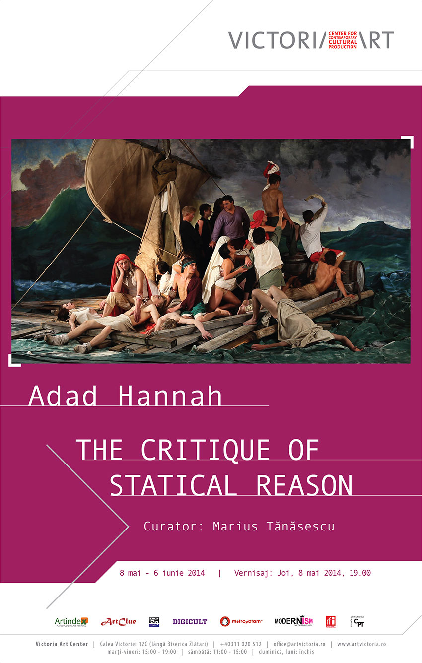 Adad Hannah, THE CRITIQUE OF STATICAL REASON @ Victoria Art Center, București