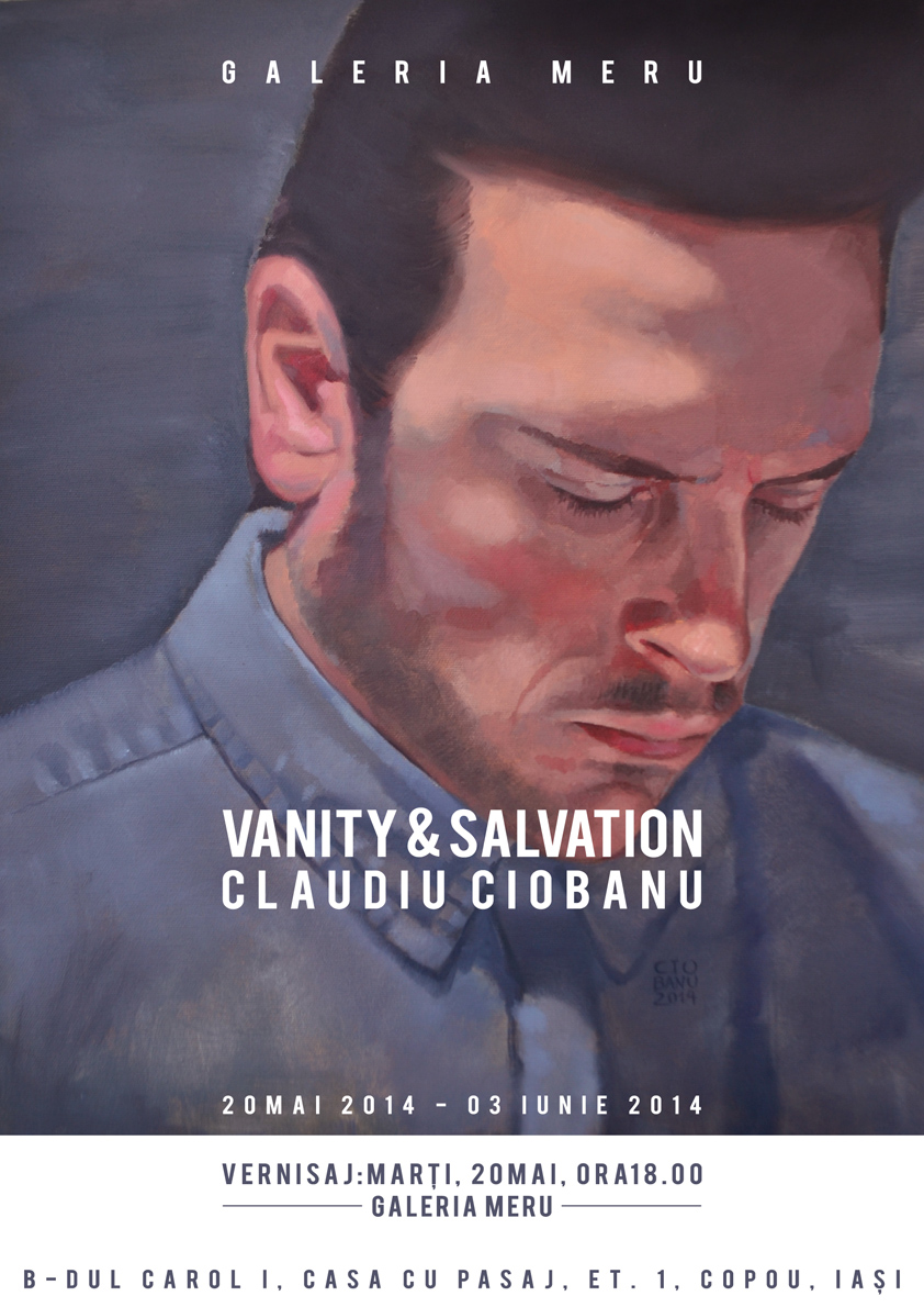 "Claudiu Ciobanu ""Vanity & Salvation"" @ Galeria Meru, Iași"