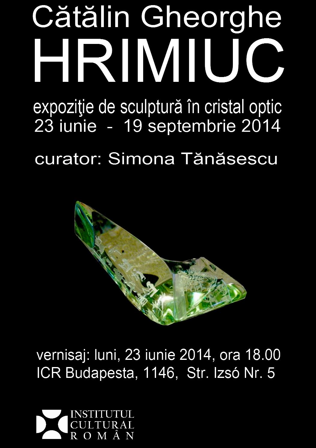Expoziţie de sculptură în cristal optic de Cătălin Gheorghe Hrimiuc la Institutul Cultural Român Budapesta