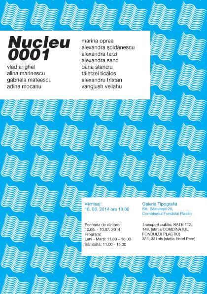 Nucleu 0001 @ galeria Tipografia, Combinatul Fondului Plastic București
