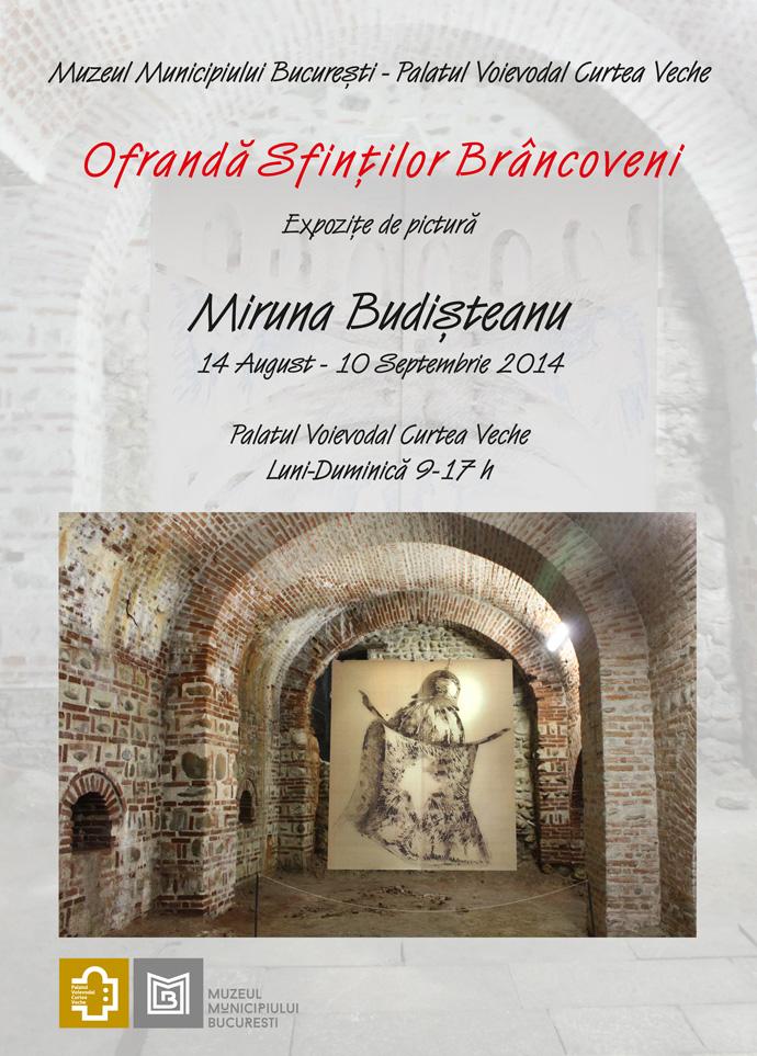 """Miruna Budișteanu """"Ofranda Sfinților Brâncoveni"""" @ Palatul Voievodal Curtea Veche din București"""