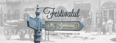 Festivalul Strada Armenească – 1-3 august 2014