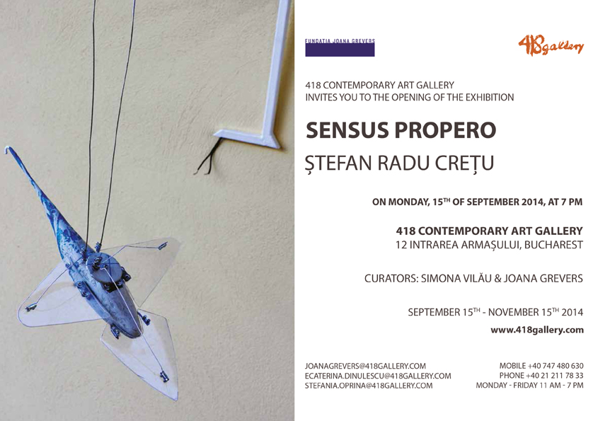 "Ștefan Radu Crețu ""Sensus Propero"" @ 418 Contemporary Art Gallery, București"