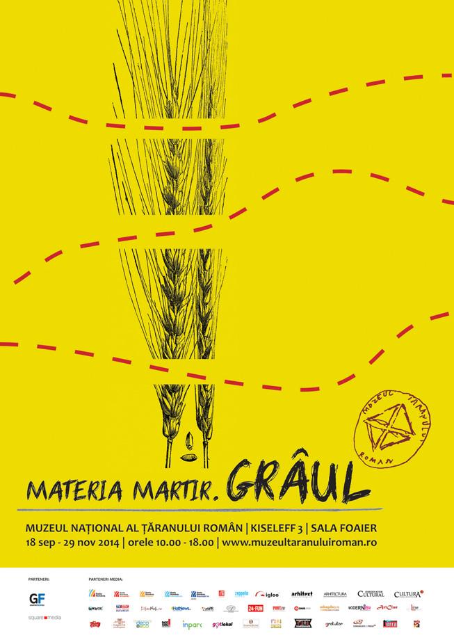 """Expoziția """"Materia martir. Grâul."""" @ Muzeul Național al Țăranului Român"""