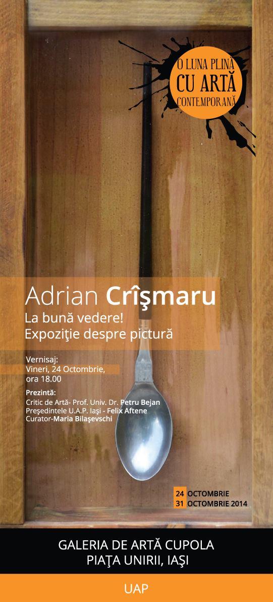 """Adrian Crîşmaru """"La bună vedere!"""" @ Galeria de arta Cupola, Iaşi"""