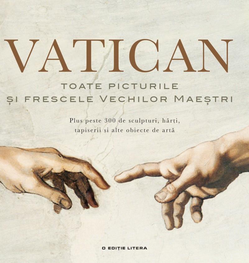 Vatican. Toate picturile şi frescele vechilor maeştri la Editura LITERA