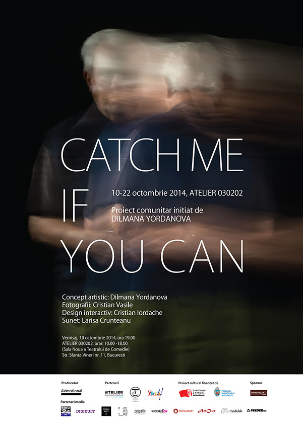 """Catch me if you can"" @ Atelier 030202, București"