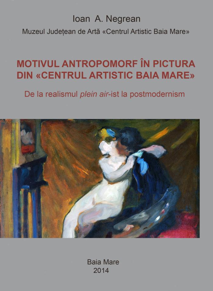 «Motivul antropomorf în pictura din Centrul Artistic Baia Mare – De la realismul plein air-ist la postmodernism» @ Muzeul Judeţean de Artă «Centrul Artistic Baia Mare»