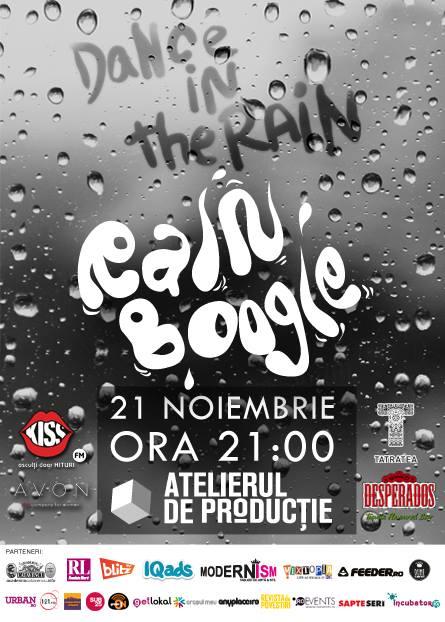Sute de suflete libere dansează în ploaie la Rain Boogie în noiembrie @ Atelierul de Producție