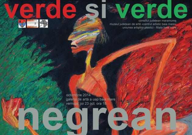 """Ioan A. Negrean, """"verde şi verde negrean"""" @ Galeria de Artă a U.A.P. Filiala Baia Mare"""
