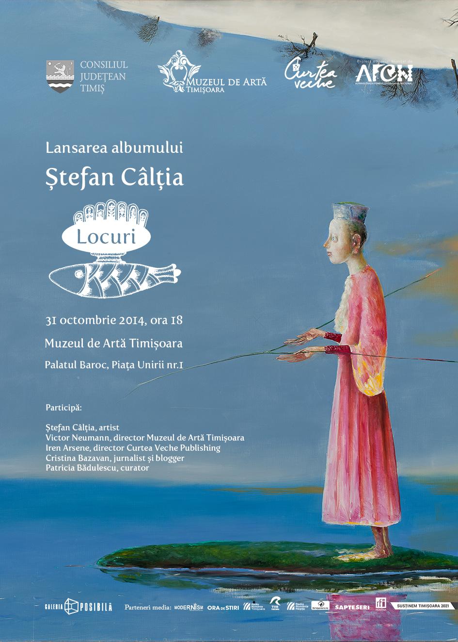 Ştefan Câlţia. Locuri – Lansare de album @ Muzeul de Artă Timişoara