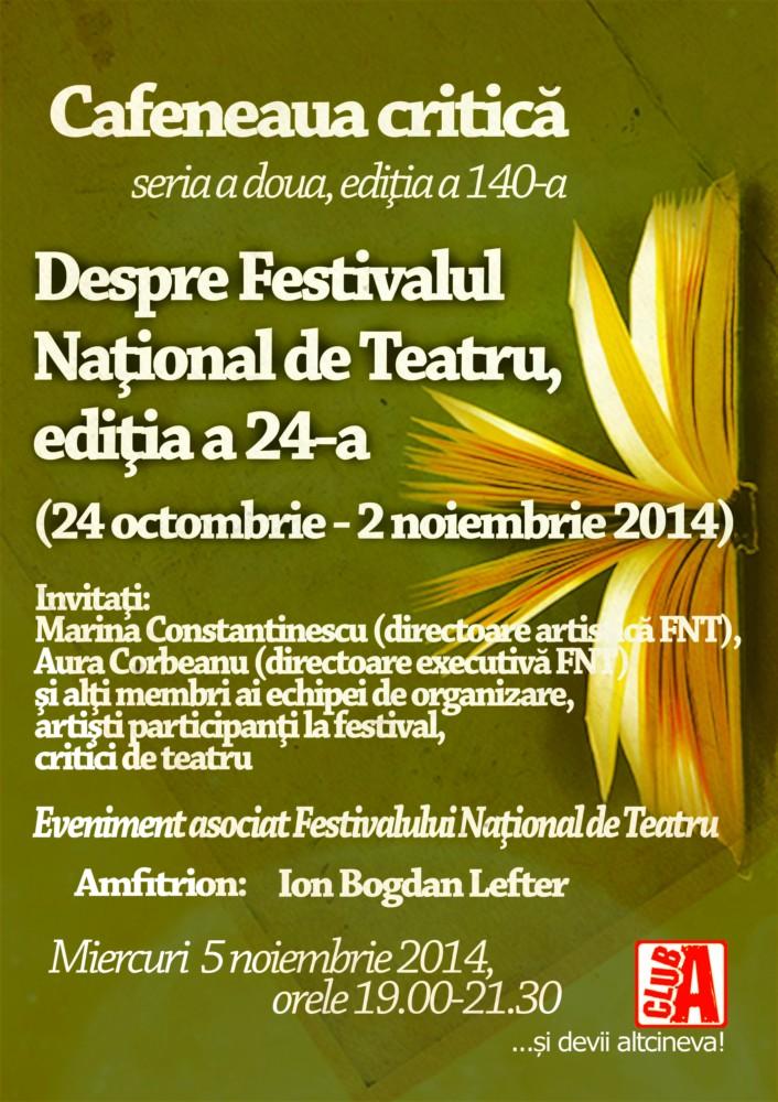 Despre Festivalul Naţional de Teatru 2014 la Cafeneaua critică