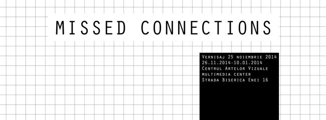Missed Connections @ Centrul Artelor Vizuale, București