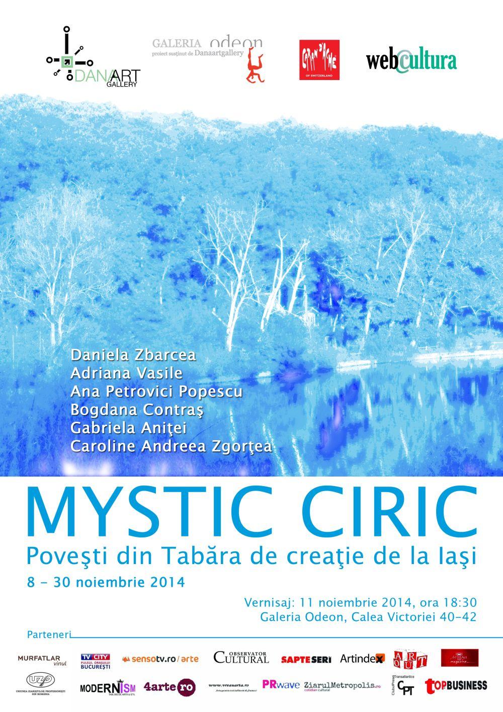 MISTIC CIRIC, Povești din tabăra de creație de la Iași @ Galeria Odeon, București