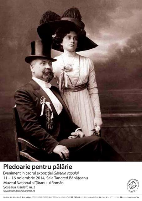 """""""Pledoarie pentru pălărie"""" @ Muzeul Național al Țăranului Român"""