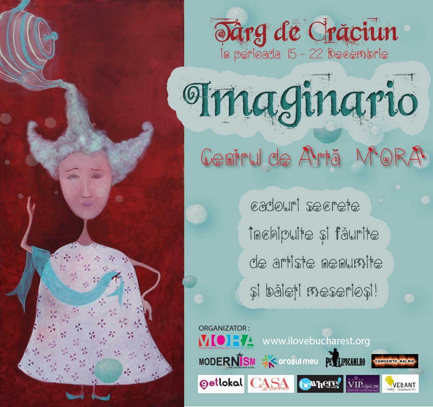 """Târgul de Crăciun """"Imaginario"""" @ Centrul de Artă MORA, București"""
