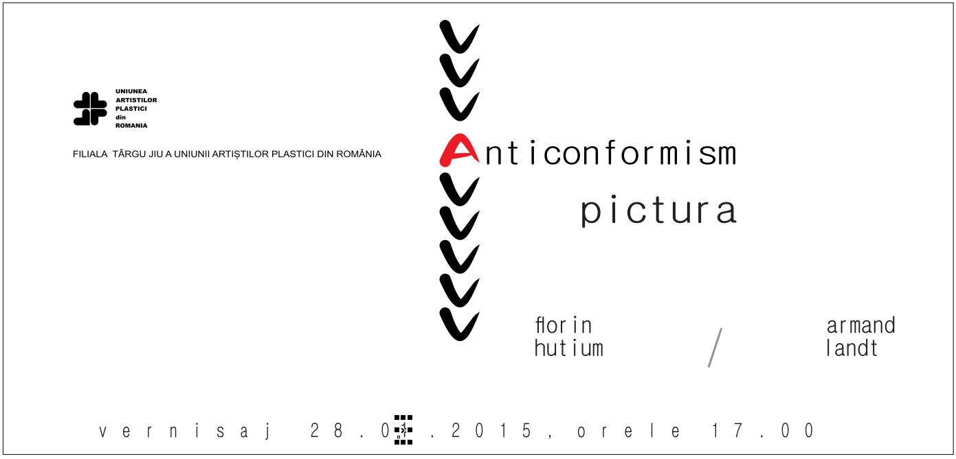 """Florin Hutium și Armand Landt """"Anticonformism"""" @ Galeriile Municipale de Artă din Târgu Jiu"""
