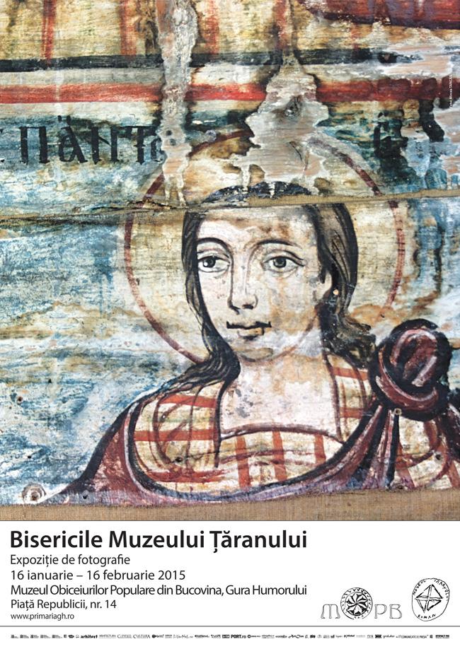 """Expoziție de fotografie """"Bisericile Muzeului Țăranului"""" @ Muzeul Obiceiurilor Populare din Bucovina"""