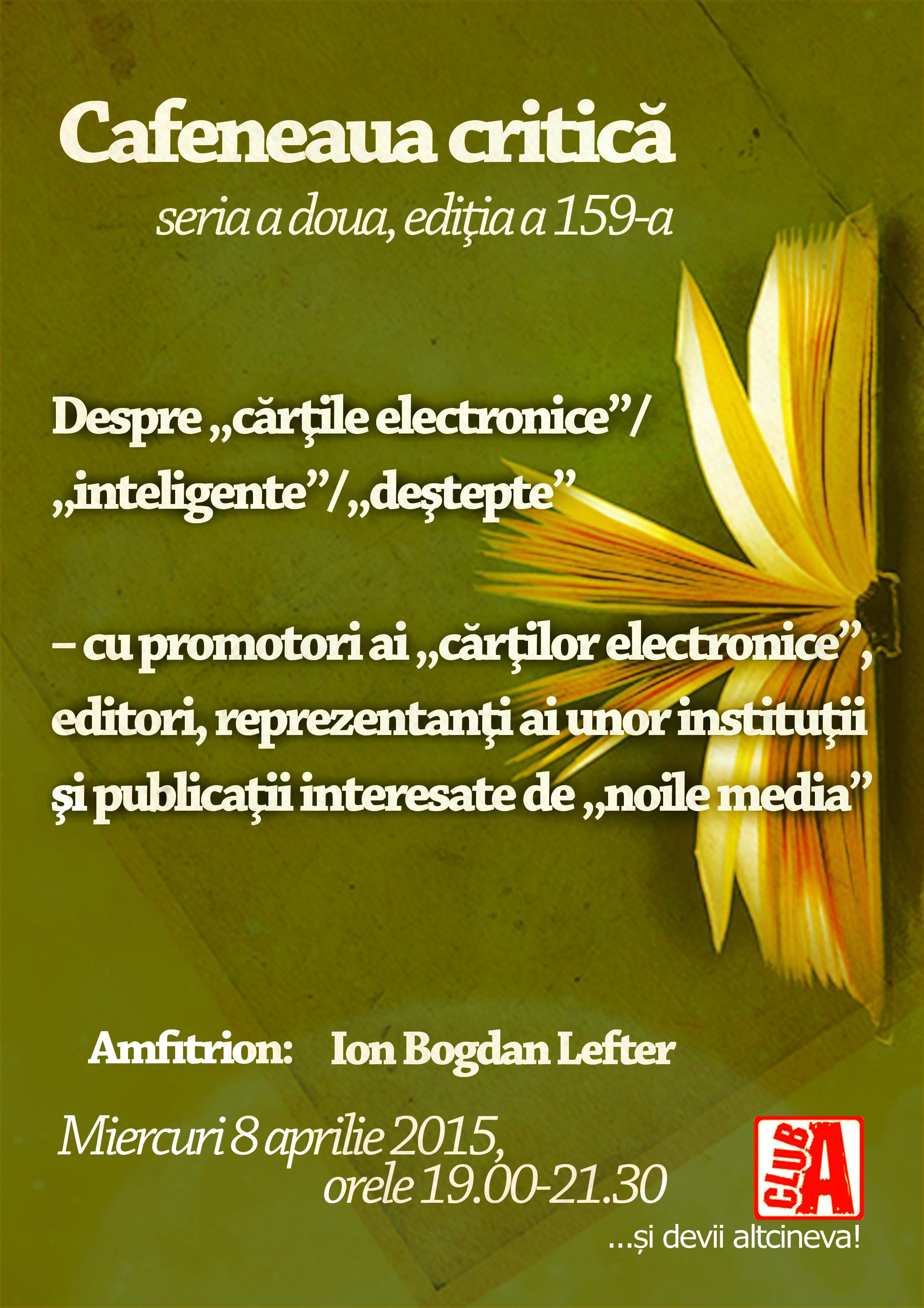 """Despre """"cărţile electronice""""/""""inteligente""""/""""deştepte"""" la Cafeneaua critică!"""