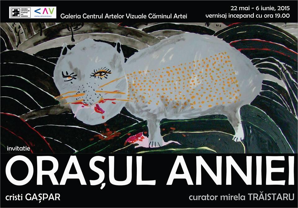 """Cristi Gaspar – """"Orasul Anniei"""" @ Caminul Artei"""
