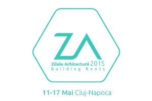 Zilele Arhitecturii 2015 – Building Roots, Cluj-Napoca